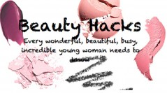 Beauty Hacks Every Young Woman Needs to Know by Elizabeth Mitchell